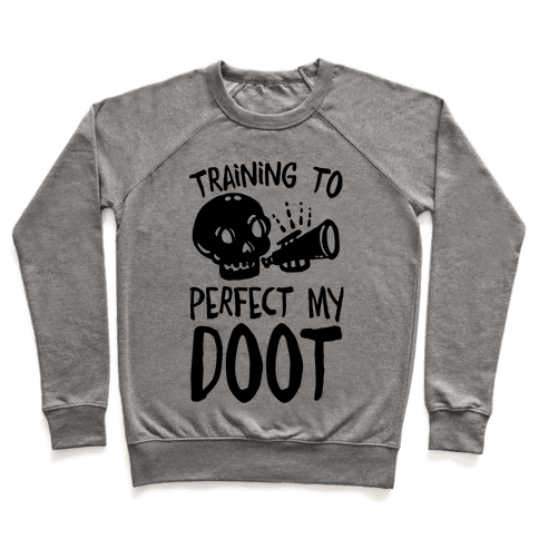 Training To Perfect My Doot Pullover