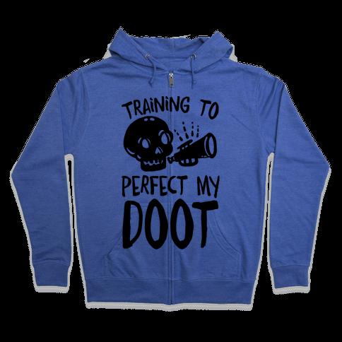 Training To Perfect My Doot Zip Hoodie