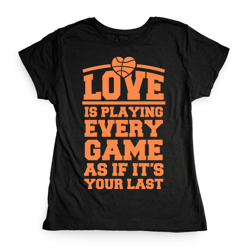Love Every Game Womens T-Shirt