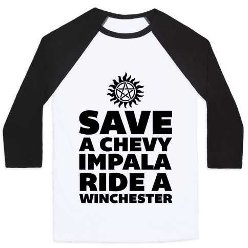 Save a Chevy Impala, Ride a Winchester Baseball Tee
