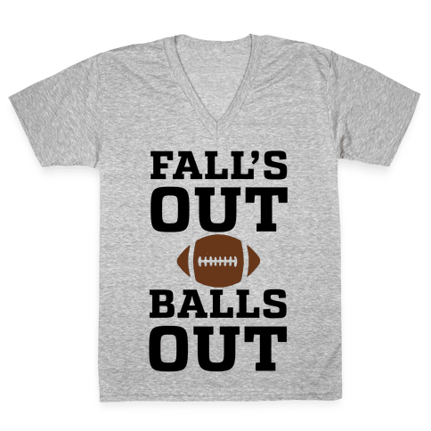 Fall's Out Balls Out (Football) V-Neck Tee Shirt