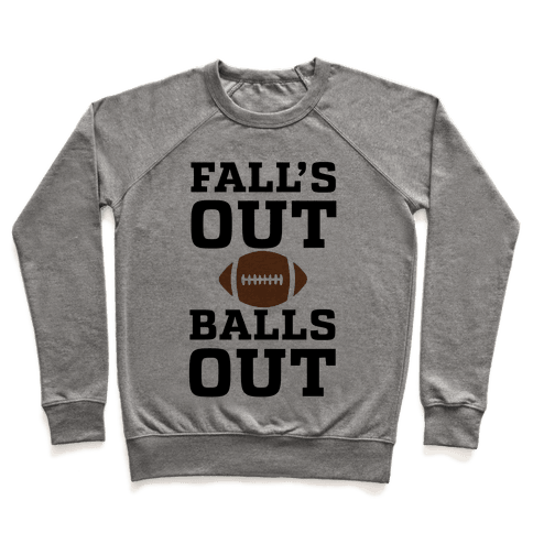 Fall's Out Balls Out (Football) Pullover