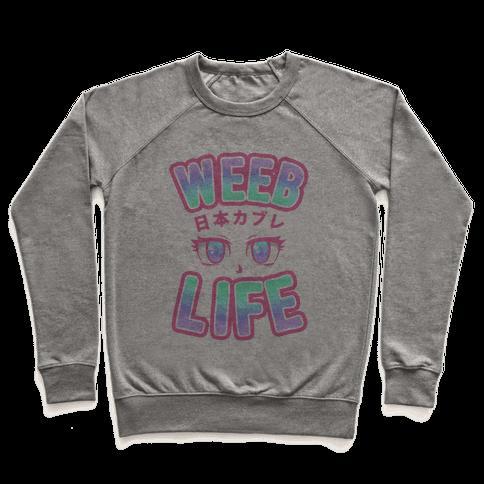 Weeb Life (Thug Life Parody) Pullover