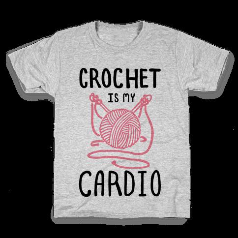 Crochet is my Cardio Kids T-Shirt