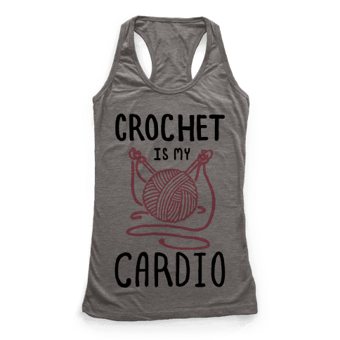 Crochet is my Cardio Racerback Tank Top