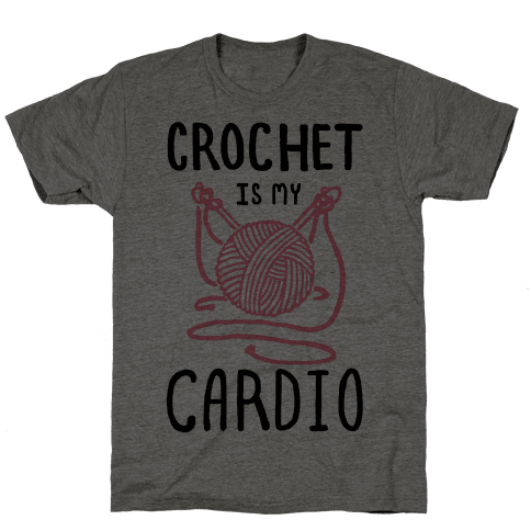 Crochet is my Cardio Mens T-Shirt
