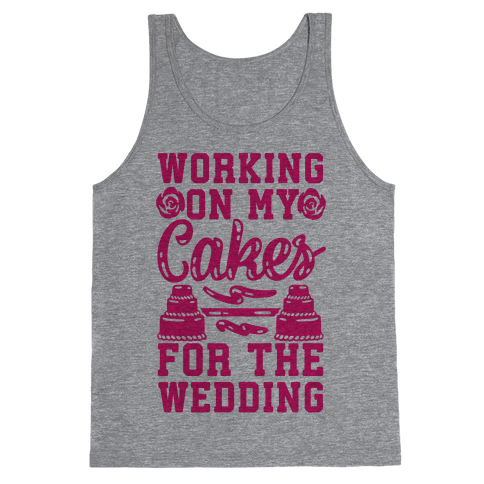 Working On My Cakes For The Wedding Tank Top
