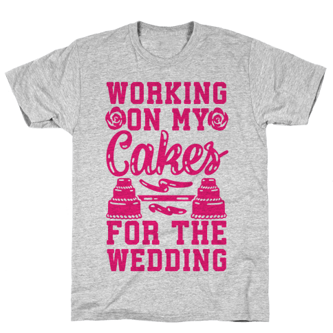 Working On My Cakes For The Wedding Mens T-Shirt