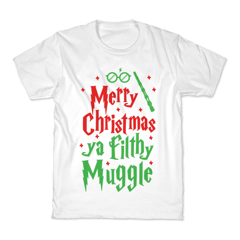 Merry Christmas Ya Filthy Muggle Kids T-Shirt