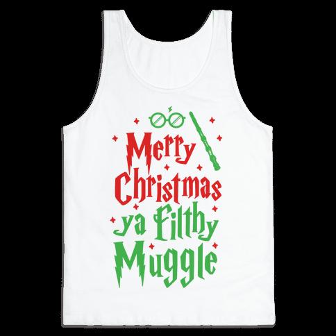 merry christmas ya filthy muggle tank top lookhuman
