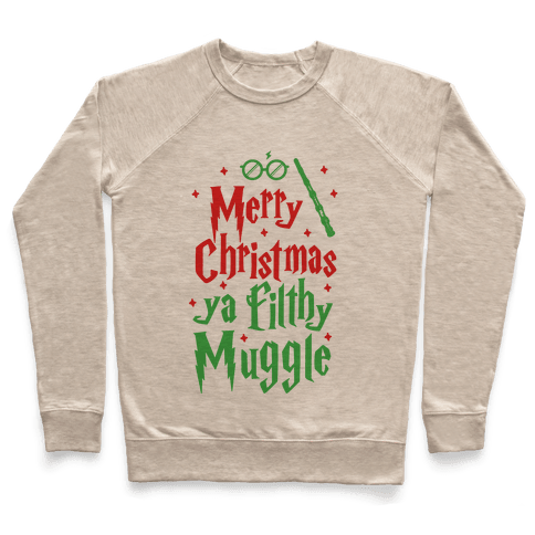 Merry Christmas Ya Filthy Muggle Pullover
