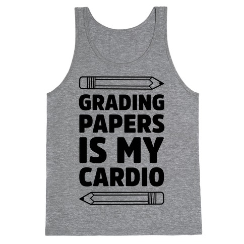Grading Papers Is My Cardio Tank Top