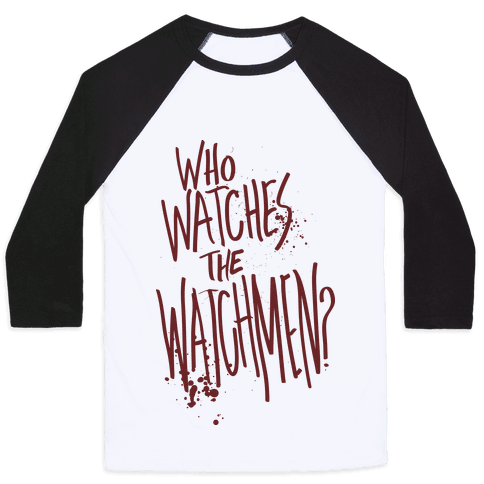 Who Watches The Watchmen? Baseball Tee