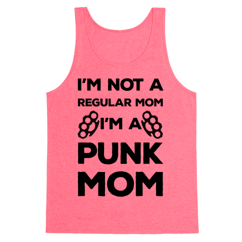 I'm Not A Regular Mom I'm A Punk Mom Tank Top