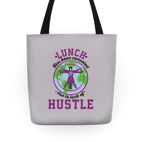 Lunch Has Been Canceled Due To Lack Of Hustle Tote