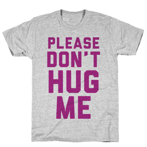 Please Don't Hug Me Mens T-Shirt