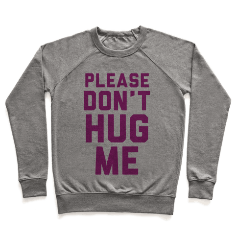 Please Don't Hug Me Pullover