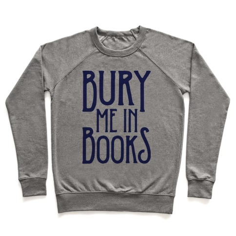 Bury Me In Books Pullover