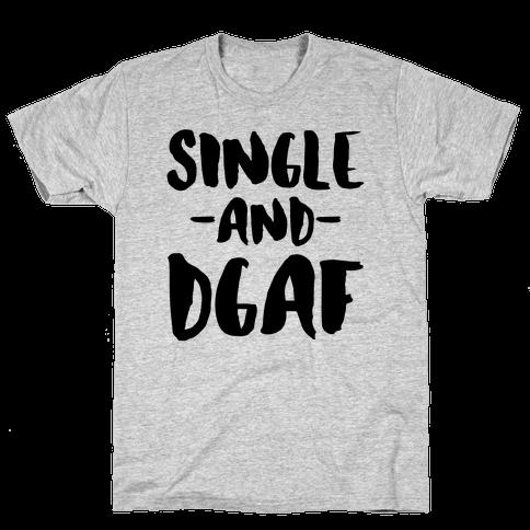 Single and DGAF Mens T-Shirt