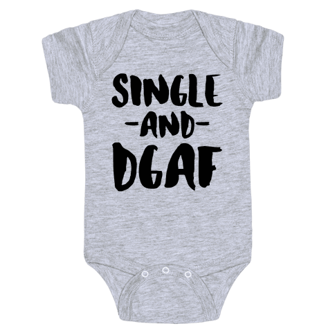 Single and DGAF Baby Onesy