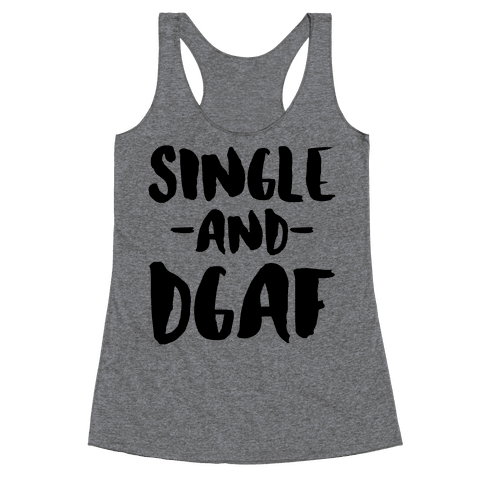 Single and DGAF Racerback Tank Top