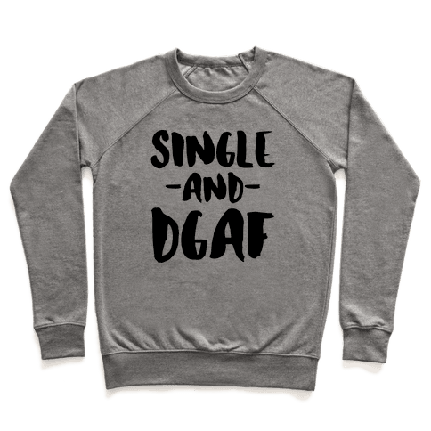 Single and DGAF Pullover