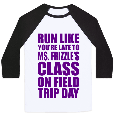 Run Like You're Late To Ms. Frizzle's Class On Field Trip Day Baseball Tee