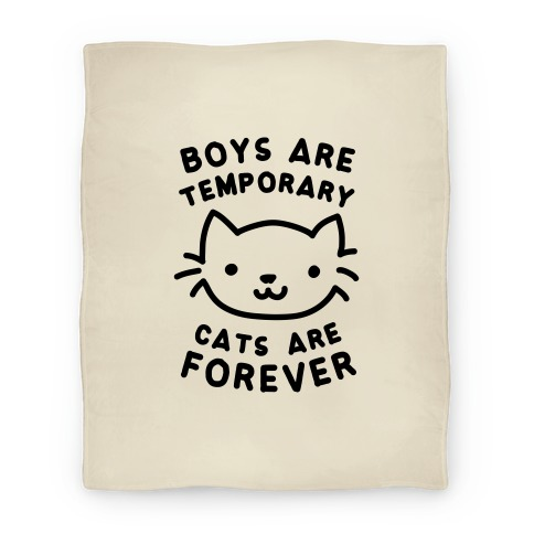 Boys Are Temporary Cats Are Forever Blanket