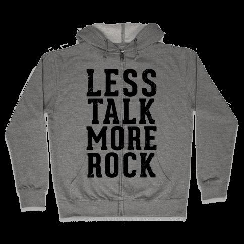 Less Talk More Rock (Tank) Zip Hoodie