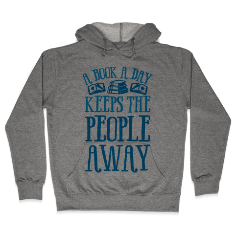 A Book A Day Keeps The People Away Hooded Sweatshirt