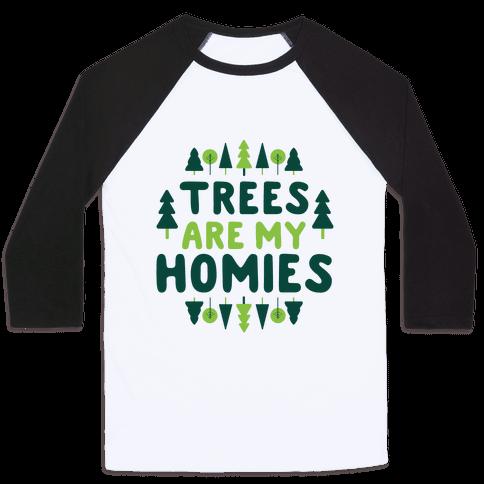 Trees Are My Homies Baseball Tee
