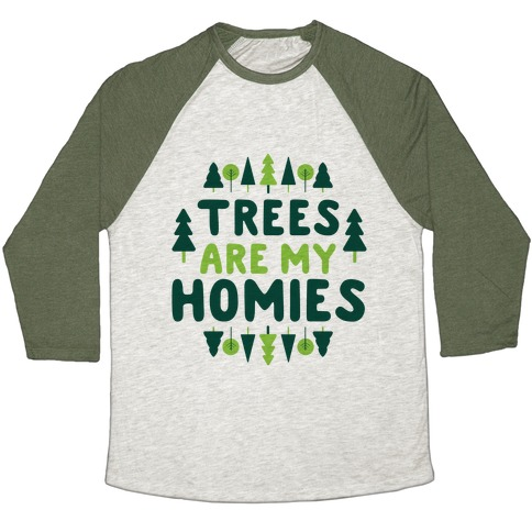 Trees Are My Homies Baseball Tee