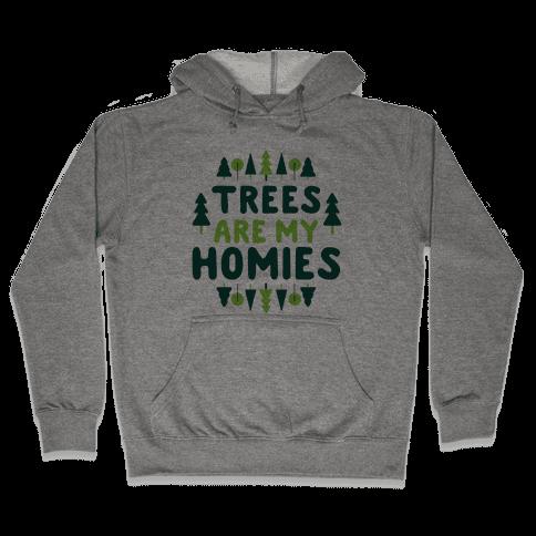 Trees Are My Homies Hooded Sweatshirt