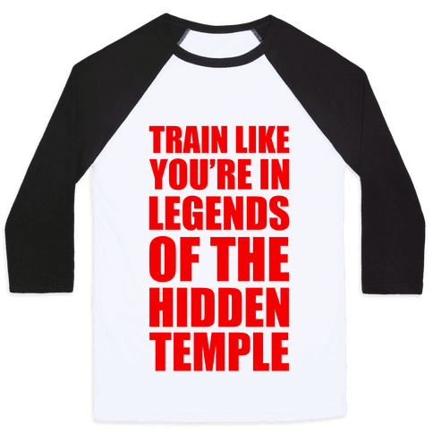 Train Like You're In Legends Of The Hidden Temple Baseball Tee