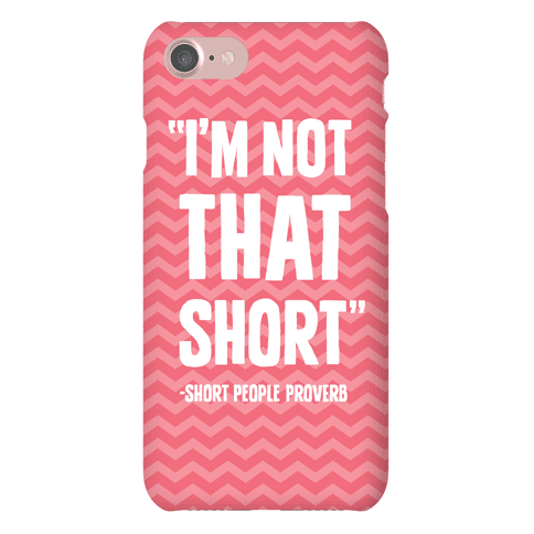 Short People Proverb Phone Case