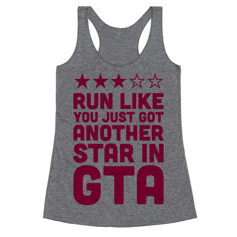 Run Like You Just Got Another Star in GTA Racerback Tank Top