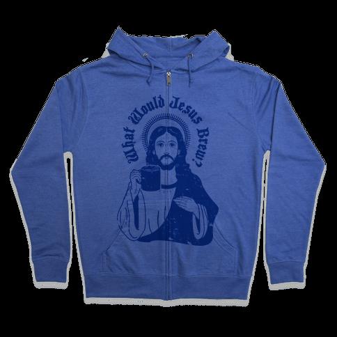 What Would Jesus Brew Zip Hoodie