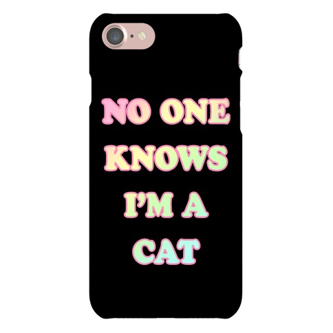 No One Knows I'm A Cat Phone Case