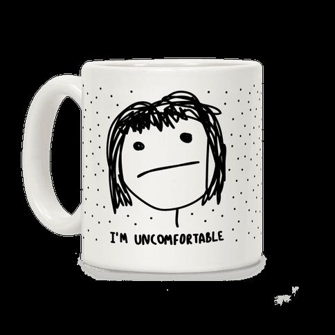 I'm Uncomfortable Coffee Mug