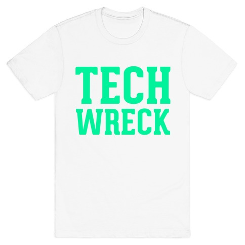 Tech Wreck T-Shirt