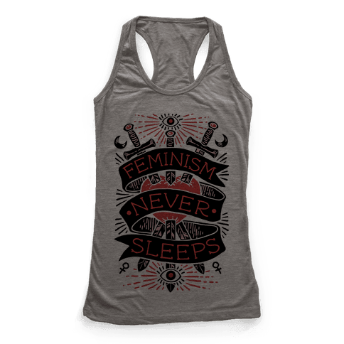 Feminism Never Sleeps Racerback Tank Top