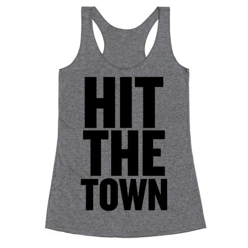 Hit The Town Racerback Tank Top