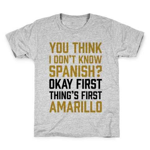 First Thing's First, Amarillo Kids T-Shirt