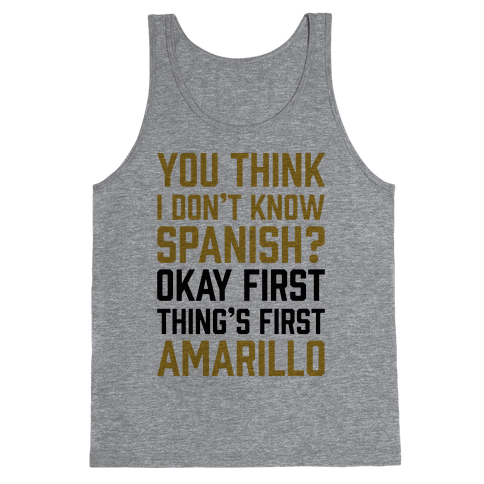 First Thing's First, Amarillo Tank Top