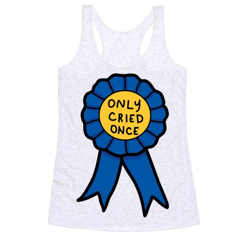Only Cried Once Racerback Tank Top