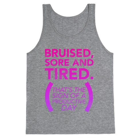 Bruised, Sore, and Tired Tank Top