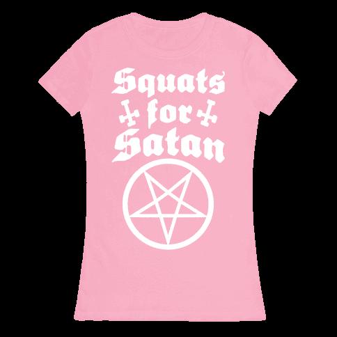 Squats For Satan Womens T-Shirt