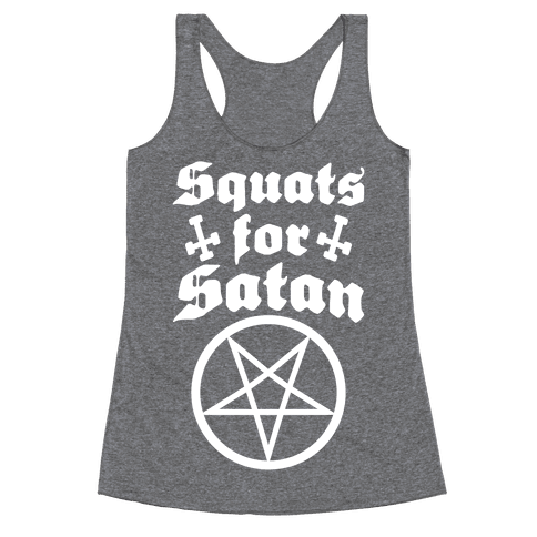 Squats For Satan Racerback Tank Top