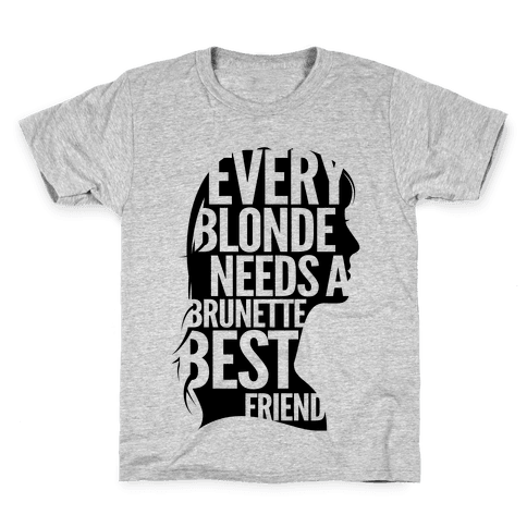 Every Blonde Needs A Brunette Kids T-Shirt