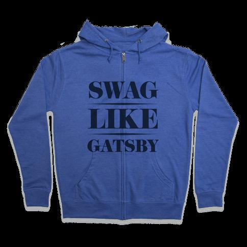 Swag Like Gatsby Zip Hoodie